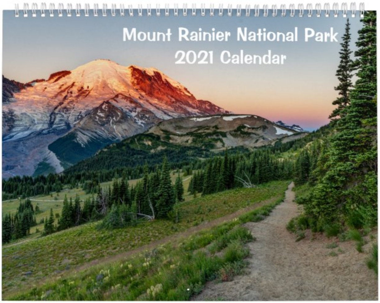 A 12-month 2021 wall calendar of stunning images captured during visits to Mount Rainier National Park in Washington state